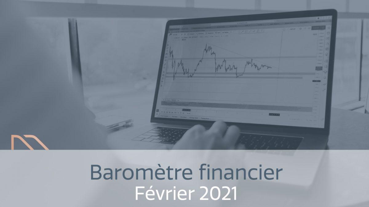 Baromètre Financier Février 2021 - Stratégie Patrimoniale - Ciméa Patrimoine Cabinet De Gestion Patrimoine Vendée